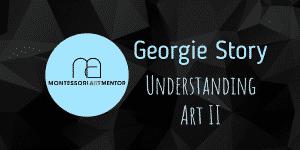 Georgie Story – Understanding Art II