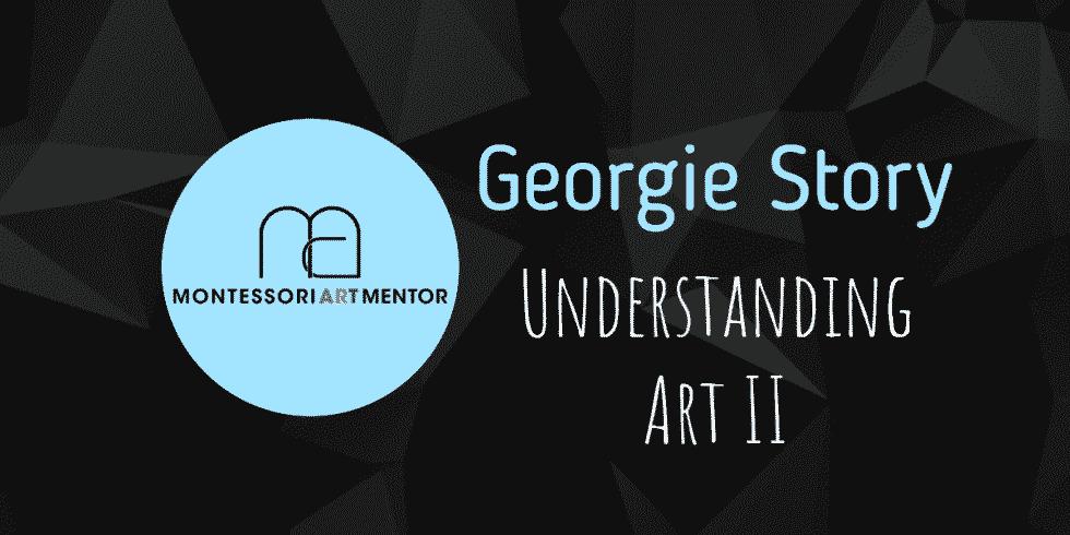 Georgie Story - Understanding Art II